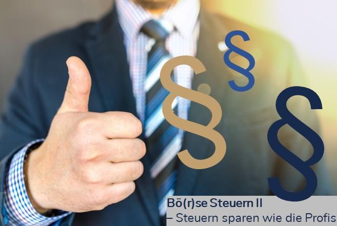 Bö(r)se Steuern II – Steuern sparen wie die Profis - Themen rund um die Trading-GmbH
